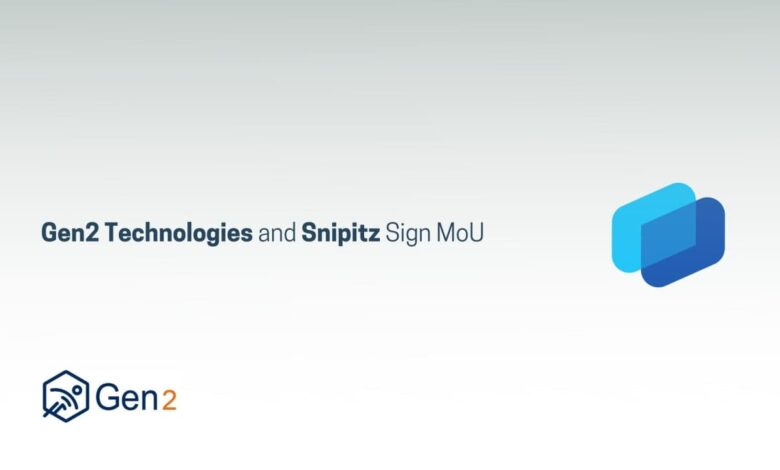 Gen2 Technologies and Snipitz Sign MoU
