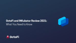 OctoFi Offers Cashback With NFT and DeFi, INKubator Launchpad Review