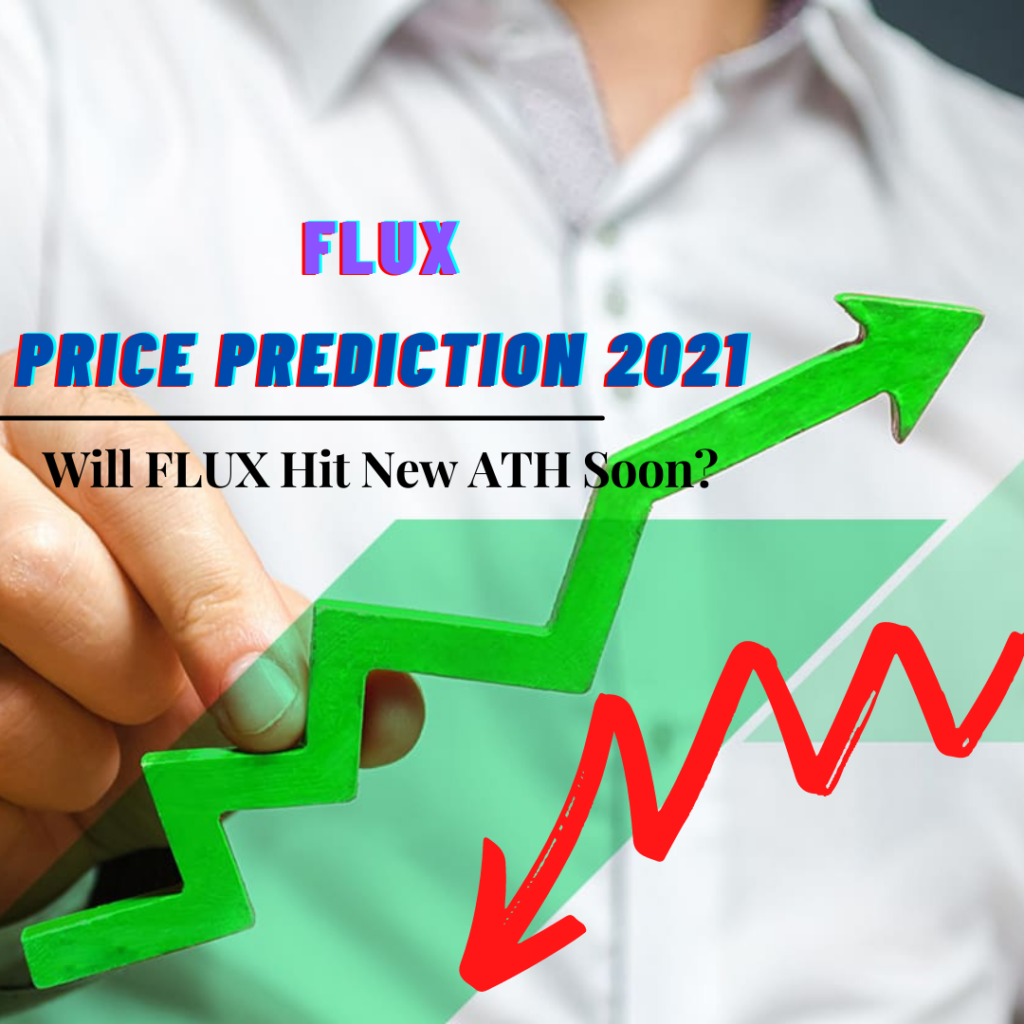 Flux Price Prediction 2021 — Will FLUX Hit New ATH Soon?