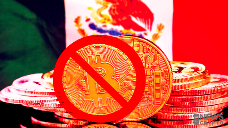 Mexico Bans Crypto in the Financial System