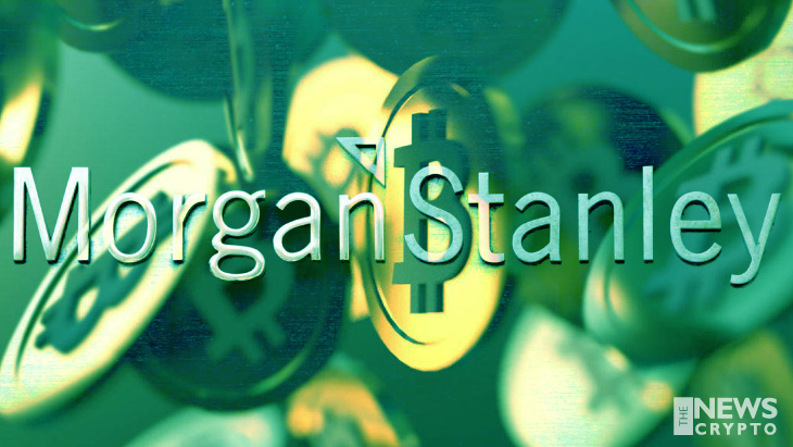 Morgan Stanley to Offer More Options for Bitcoin to Its Clients - TheNewsCrypto