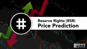 Reserve Rights Price Prediction 2021 – Will RSR Hit $0.3 Soon?