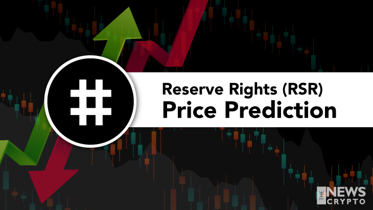 Reserve Rights Price Prediction 2021 - Will RSR Hit $0.3 Soon? - TheNewsCrypto